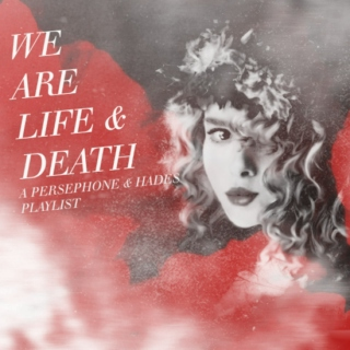 We are Life & Death