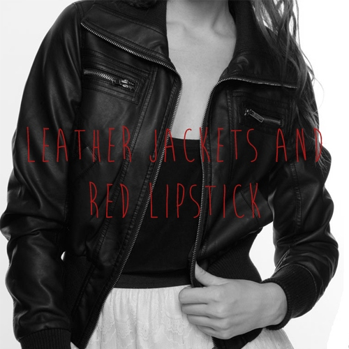Leather jackets and red lipstick