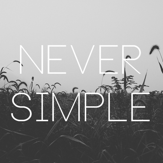 Never Simple