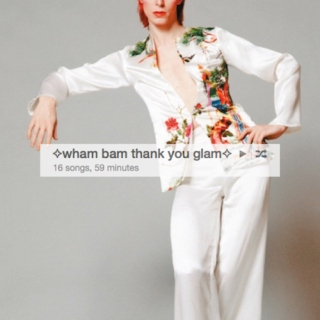 ✧wham bam thank you glam✧