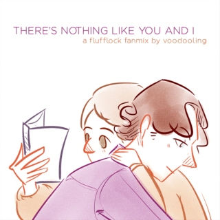 Flufflock Mix: Nothing Like You & I