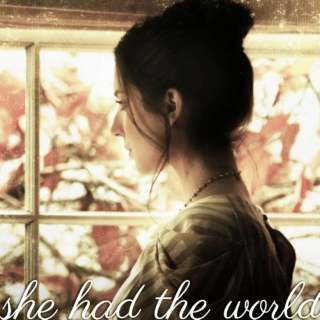she had the world