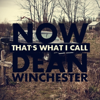 Now That's What I Call Dean Winchester