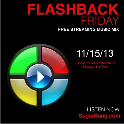 Flashback Friday - Best of Twenty Years of Number 1 Songs on this Date - 11/15/13