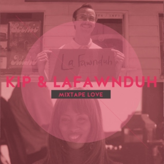 Songs for Kip and LaFawnduh