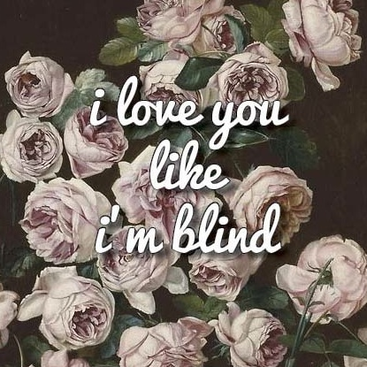 i love you like i'm blind: a mixtape for a relationship
