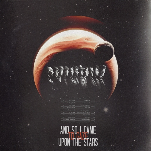 and so i came to gaze upon the stars