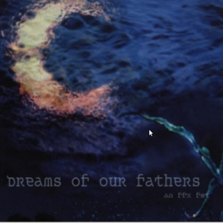 Dreams of Our Fathers