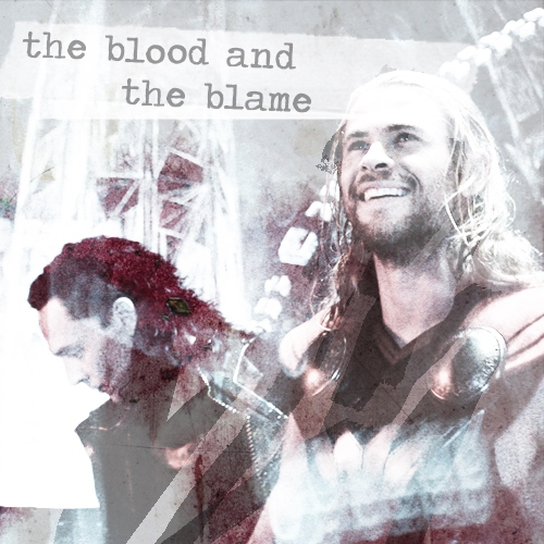 the blood and the blame (thor/loki)