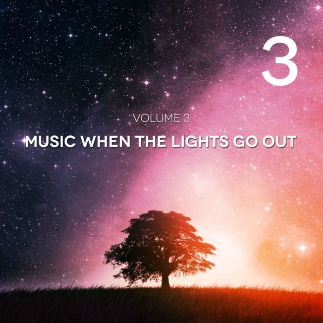 Music When The Lights Go Out | Volume 3