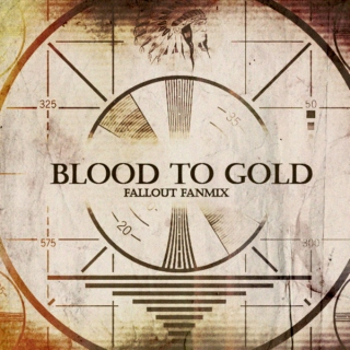 Blood to Gold