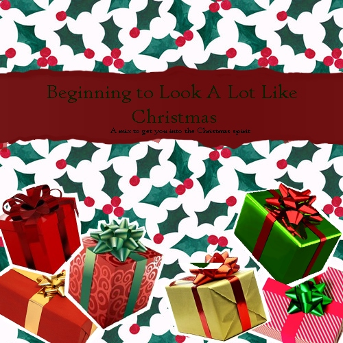 Beginning To Look A Lot Like Christmas- A Christmas Mix