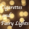 Cigarettes and Fairy Lights