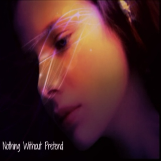Nothing Without Pretend