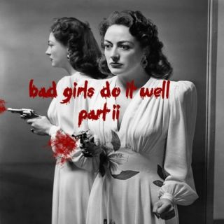 bad girls do it well: part ii