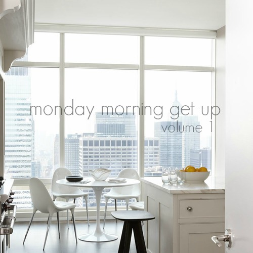 Monday Morning Get Up: Volume 1