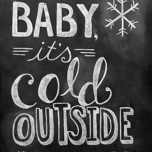 Baby it's cold outside ♥