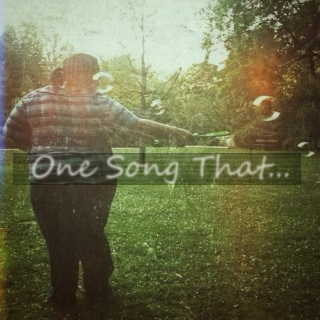 One Song That...
