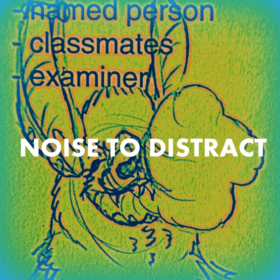 Noise to Distract