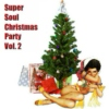 Super Soul Christmas Party, Vol. 2