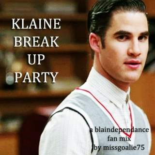 Klaine Break Up Party