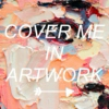 COVER ME IN ARTWORK