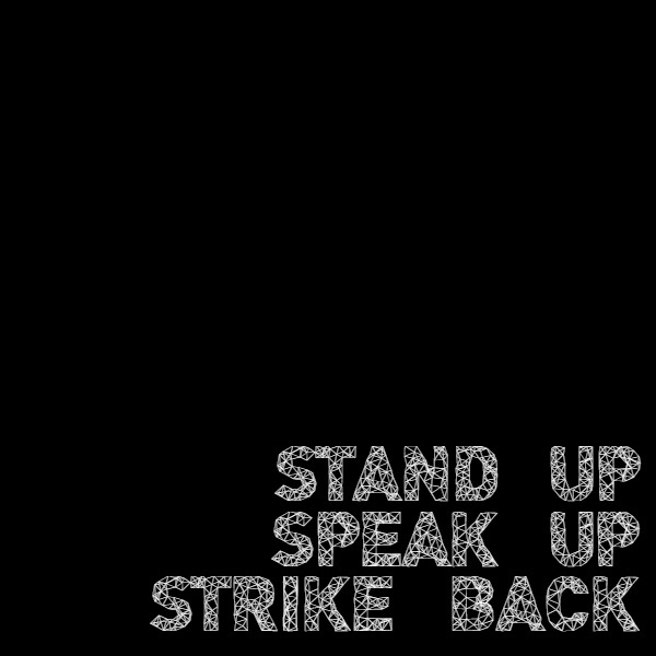 Stand up. Speak out. Strike back.