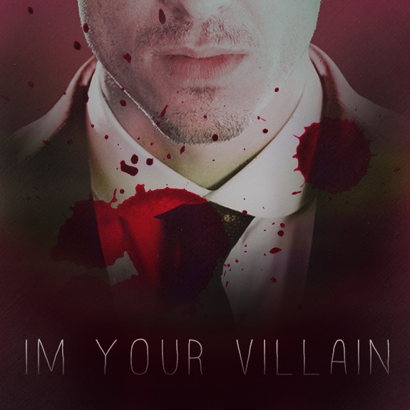 [im your villain]