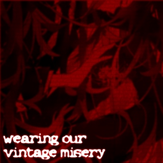 wearing our vintage misery