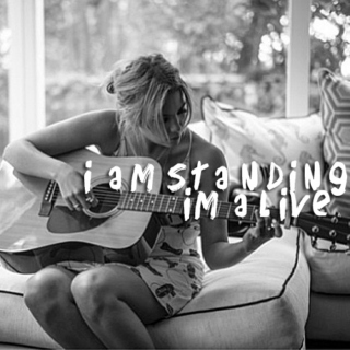 i am standing, i'm alive