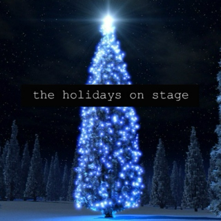 The holidays on stage