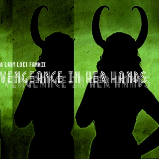 Vengeance in her hands - a Lady Loki fanmix