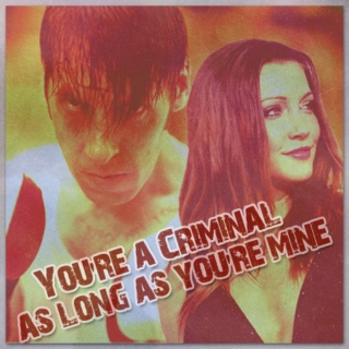 You're A Criminal, As Long As You're Mine