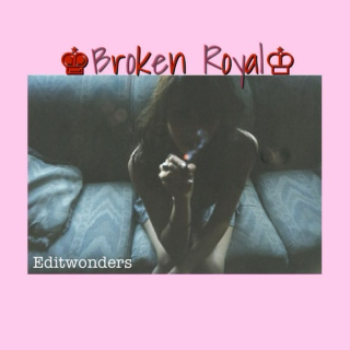 ♚Broken Royal♔
