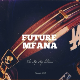 The Hip Hop Edition: Future Mfana