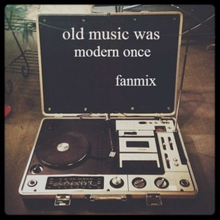 old music was modern once