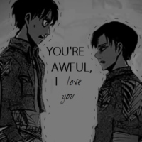 you're awful, I love you.