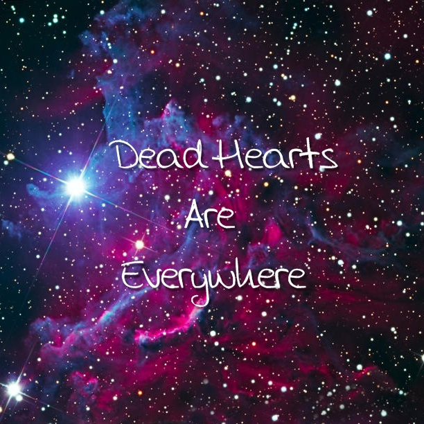 Dead hearts are everywhere