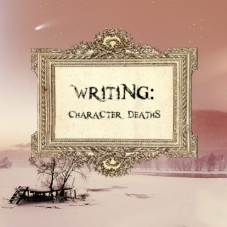 Writing: Character Deaths