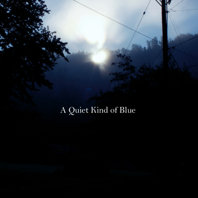 A Quiet Kind of Blue