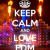 Keep Calm and Love EDM