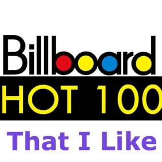 Billboard Hot 100s I like.
