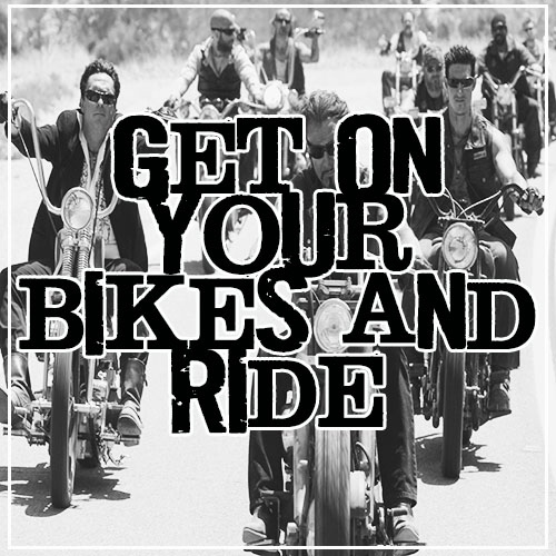 Get On Your Bikes and Ride