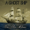 A Ghost Ship On The Blue