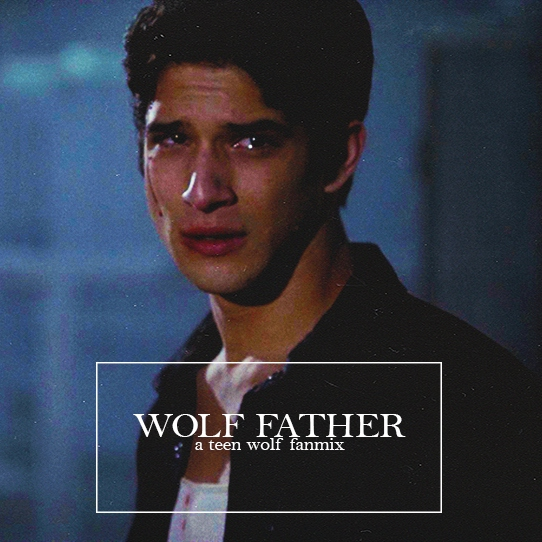 Wolf Father - Teen Wolf Fanmix