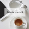 Fanmix Yourself ☯