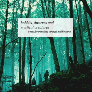 hobbits, dwarves and mystical creatures