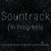 Soundtrack (In Progress)