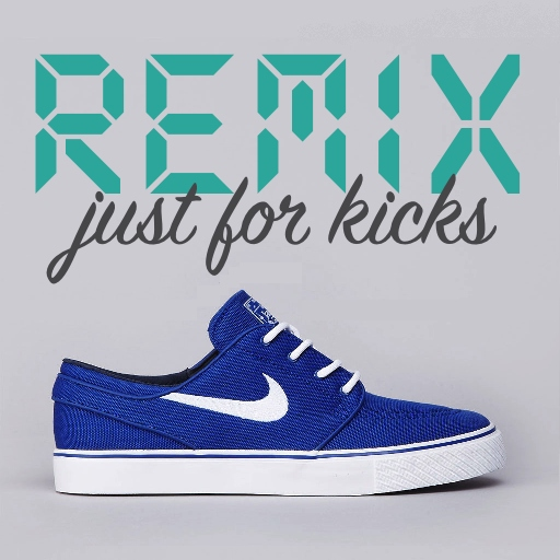 Remix - Just for Kicks