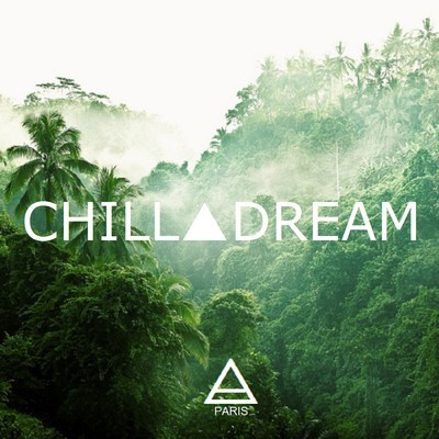 Chill▽Dream ▶Deux